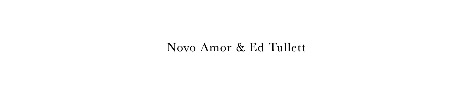 Novo Amor & Ed Tullett